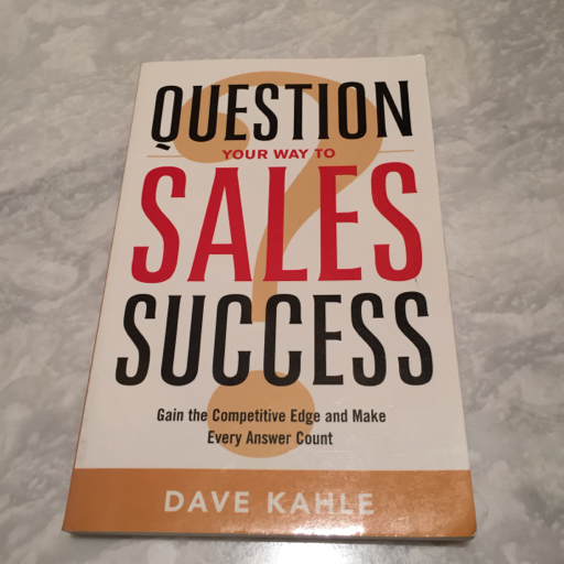 Question Your way to Sales Success - Dale Kahle image