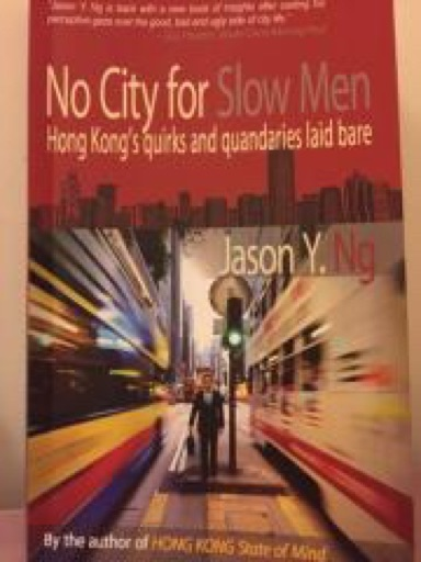 No City for Slow Men: Hong Kong's Quirks and Quandaries Laid Bare image