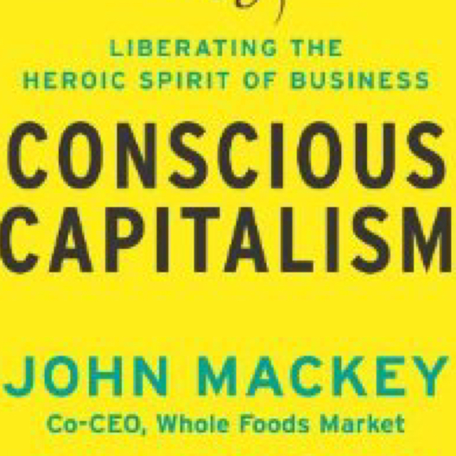 Conscious Capitalism, With a New Preface by the Authors: Liberating the Heroic Spirit of Business image